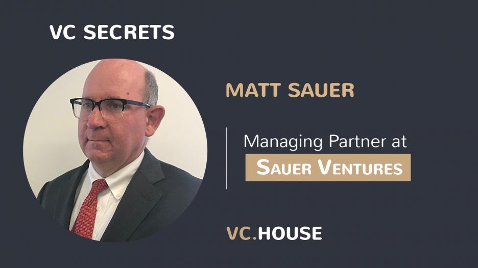 Investment Interview with Matt Sauer, Managing Partner at Sauer Ventures