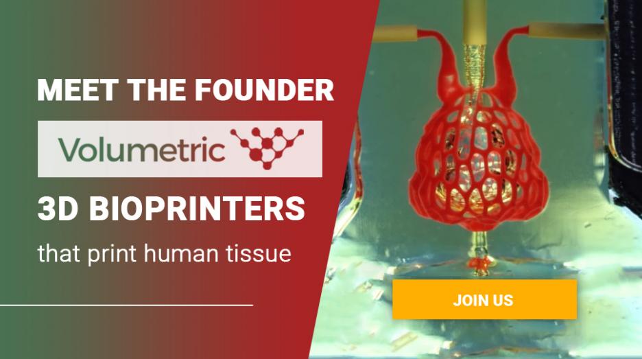 Встреча с фаундером стартапа Volumetric - 3D-биопринтеры, которые печатают ткани человека