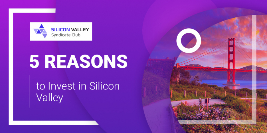 Here are the key reasons why to invest into Silicon Valley startups