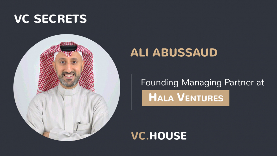 Investment Interview with Ali Abussaud, Founding Managing Partner at Hala Ve