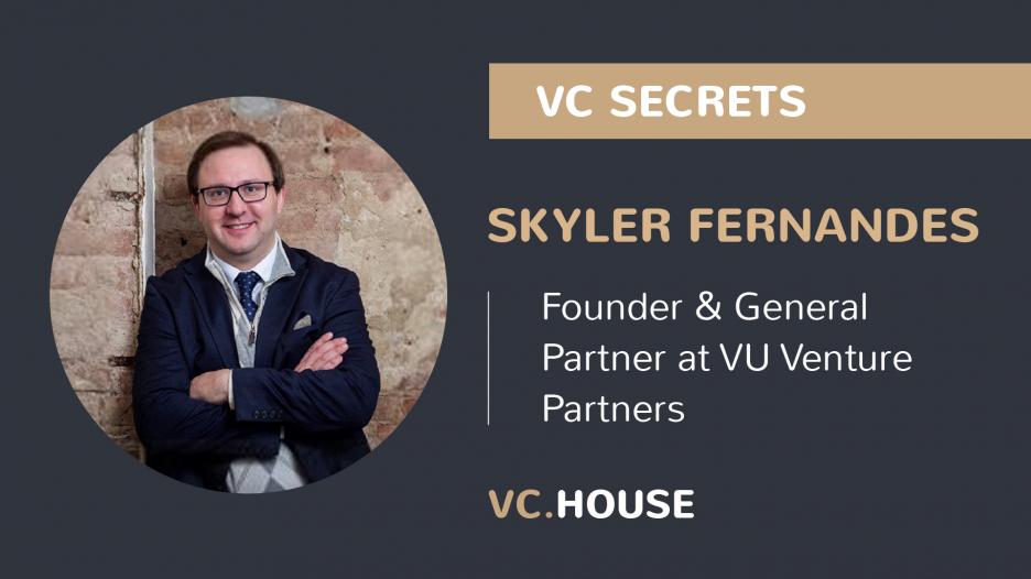 Investment Interview with Skyler Fernandes, a Founder & General Partner at VU
