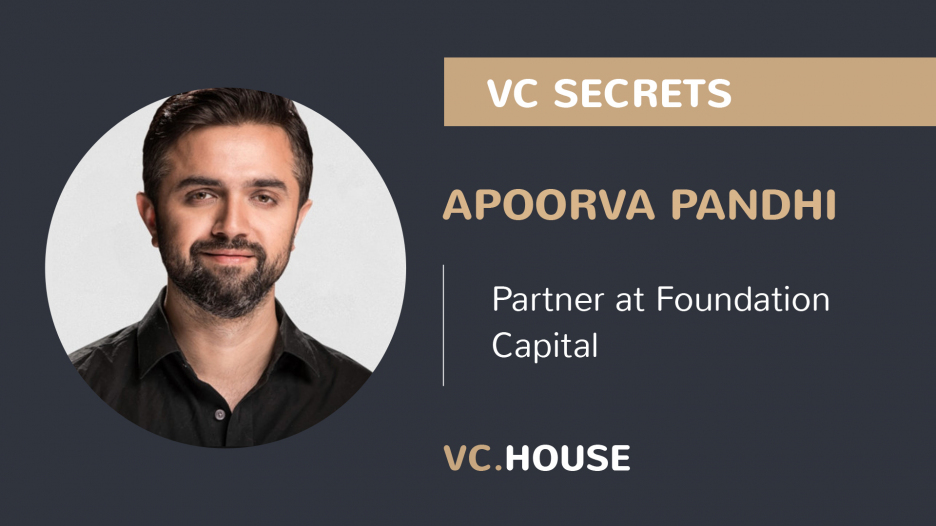 Investment Interview with Apoorva Pandhi, Partner at Foundation Capital